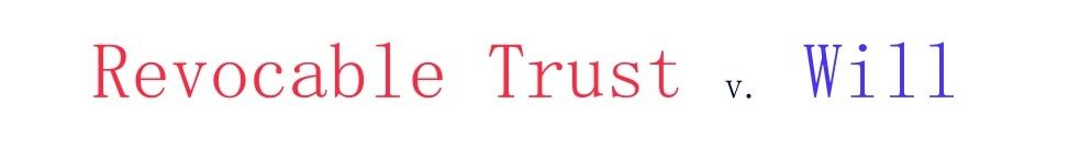 Revocable Trust v. Will
